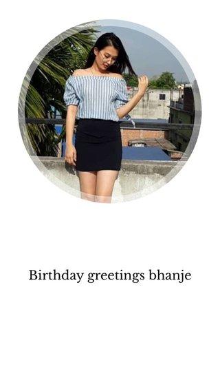 Birthday greetings bhanje