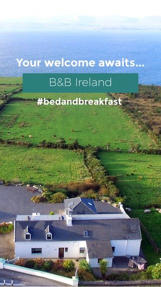 B&B Ireland Your welcome awaits... #bedandbreakfast