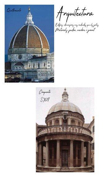 Arquitectura Materials: pedra, marbre i granit Cinquento S.XVI Quattrocento Edificis: dimensions més reduides que els gòtics
