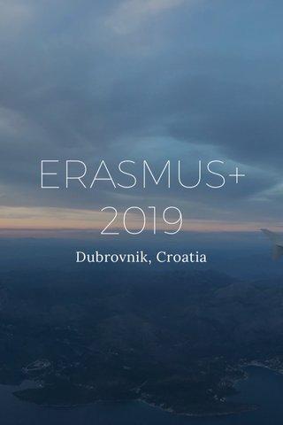 ERASMUS+ 2019 Dubrovnik, Croatia