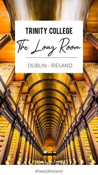 The Long Room Trinity College DUBLIN • IRELAND #bestofireland