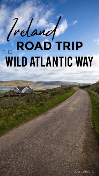 Ireland ROAD TRIP WILD ATLANTIC WAY THE #bestofireland