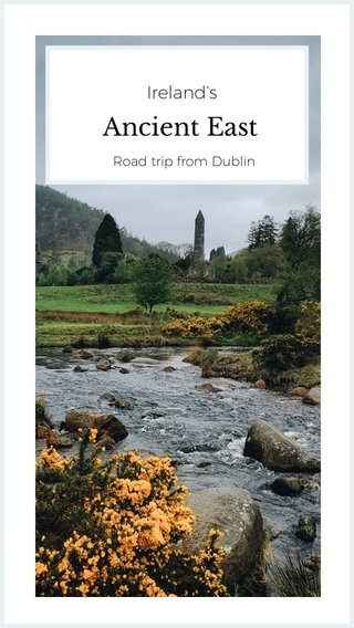 Ancient East Ireland's Road trip from Dublin
