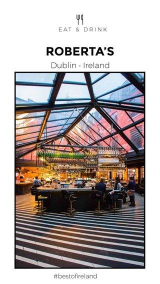 ROBERTA'S Dublin • Ireland #bestofireland EAT & DRINK