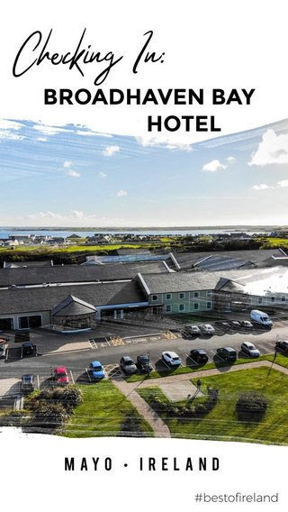 Checking In: BROADHAVEN BAY HOTEL Mayo • Ireland #bestofireland