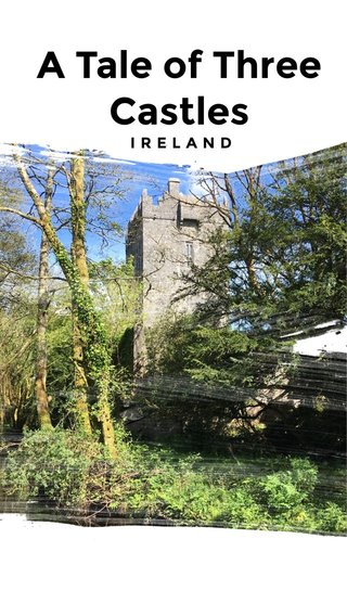A Tale of Three Castles IRELAND