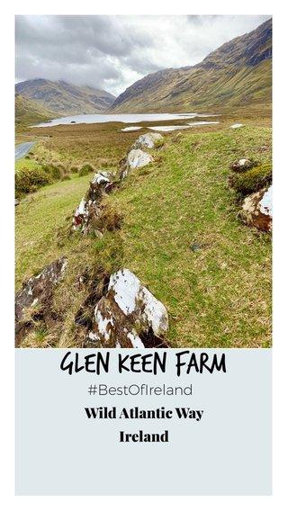 Glen Keen Farm Wild Atlantic Way Ireland #BestOfIreland