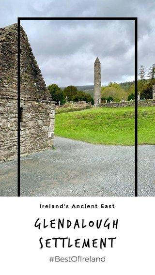 Glendalough settlement #BestOfIreland Ireland's Ancient East
