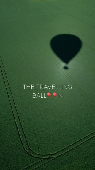 THE TRAVELLING BALL🎈🎈N