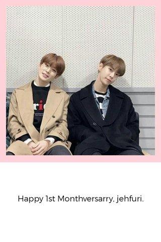 Happy 1st Monthversarry, jehfuri.