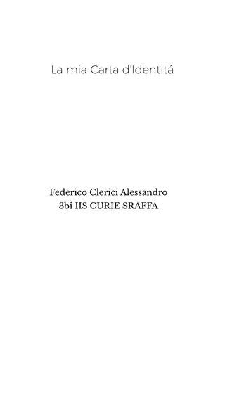 La mia Carta d'Identitá Federico Clerici Alessandro 3bi IIS CURIE SRAFFA