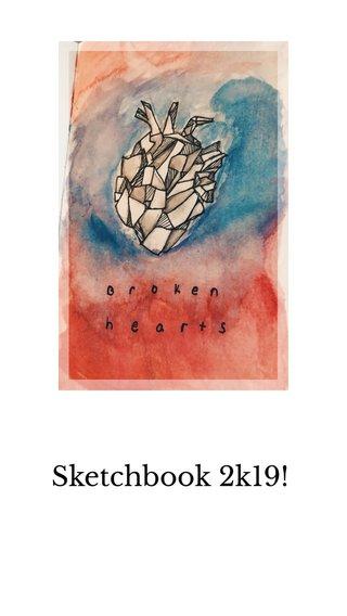 Sketchbook 2k19!