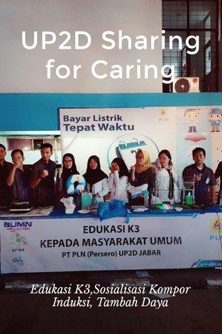 UP2D Sharing for Caring Edukasi K3,Sosialisasi Kompor Induksi, Tambah Daya