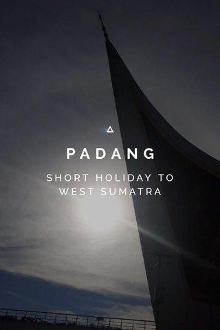 PADANG SHORT HOLIDAY TO WEST SUMATRA