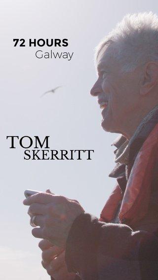 TOM SKERRITT Galway 72 HOURS