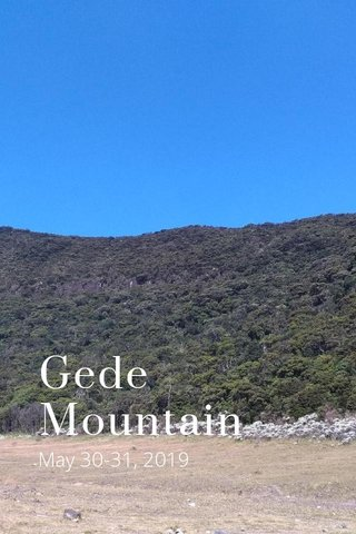 Gede Mountain May 30-31, 2019