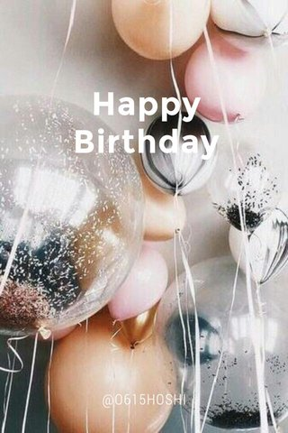 Happy Birthday @O615HOSHI