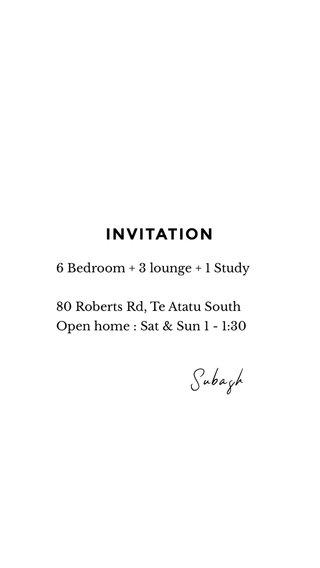 INVITATION Subash 6 Bedroom + 3 lounge + 1 Study 80 Roberts Rd, Te Atatu South Open home : Sat & Sun 1 - 1:30