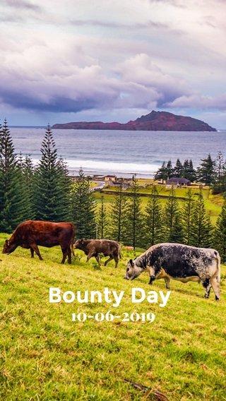 Bounty Day 10-06-2019