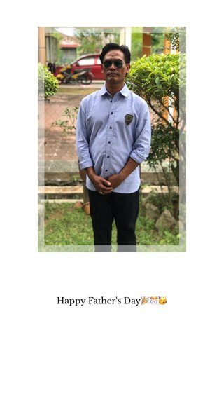Happy Father's Day🎉🎊🥳