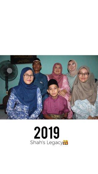 2019 Shah's Legacy👨👩👧👦