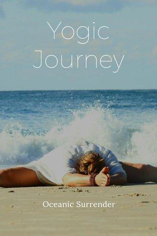 Yogic Journey Oceanic Surrender