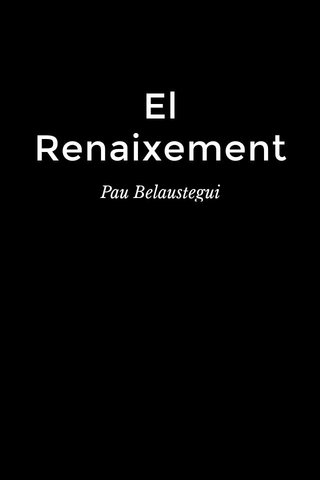 El Renaixement Pau Belaustegui