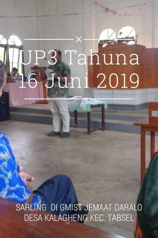 UP3 Tahuna 16 Juni 2019 SARLING DI GMIST JEMAAT DARALO DESA KALAGHENG KEC. TABSEL