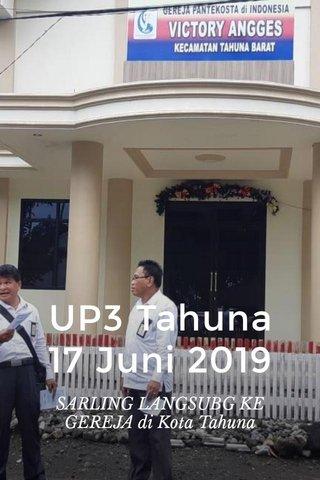 UP3 Tahuna 17 Juni 2019 SARLING LANGSUBG KE GEREJA di Kota Tahuna