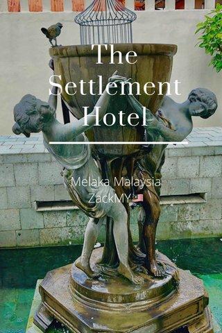 The Settlement Hotel Melaka Malaysia ZackMY🇲🇾