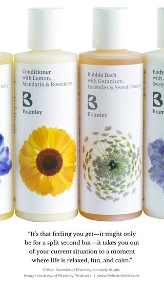 """""""It's that feeling you get—it might only be for a split second but—it takes you out of your current situation to a moment where life is relaxed, fun, and calm."""" Chloë, founder of Bramley, on daily rituals. Image courtesy of Bramley Products. 