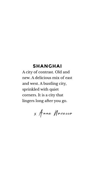 SHANGHAI x Anna Novacco #shanghai #traveltochina #china #travel A city of contrast. Old and new. A delicious mix of east and west. A bustling city, sprinkled with quiet corners. It is a city that lingers long after you go.