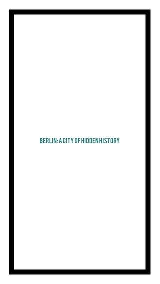 Berlin: a City of Hidden History
