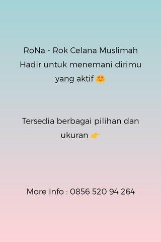 RoNa - Rok Celana Muslimah Hadir untuk menemani dirimu yang aktif 😍 Tersedia berbagai pilihan dan ukuran 👉 More Info : 0856 520 94 264
