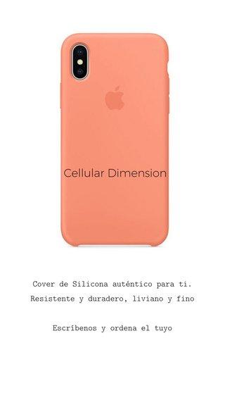 Cellular Dimension Cover de Silicona auténtico para ti. Resistente y duradero, liviano y fino Escríbenos y ordena el tuyo
