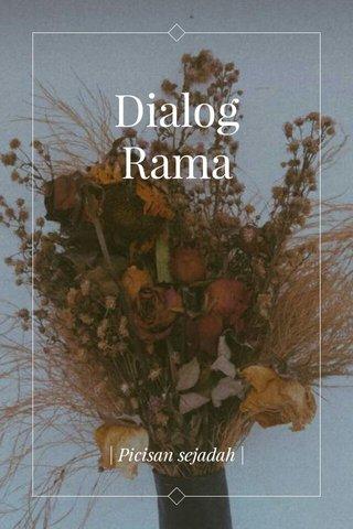 Dialog Rama | Picisan sejadah |