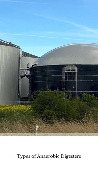 Types of Anaerobic Digesters