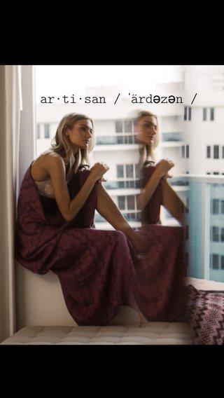 ar·ti·san / ˈärdəzən / A SHORT SUBTITLE