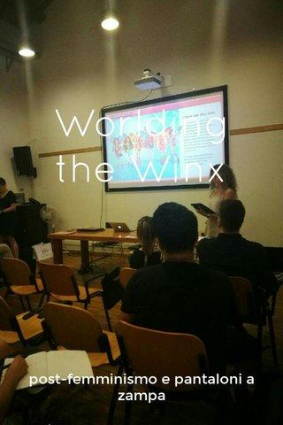 Worlding the Winx post-femminismo e pantaloni a zampa