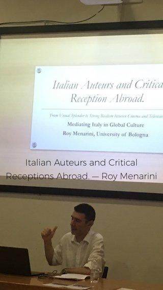 Italian Auteurs and Critical Receptions Abroad. — Roy Menarini