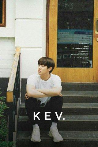 K E V.