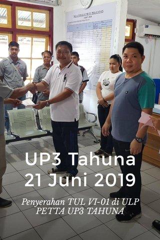 UP3 Tahuna 21 Juni 2019 Penyerahan TUL VI-01 di ULP PETTA UP3 TAHUNA