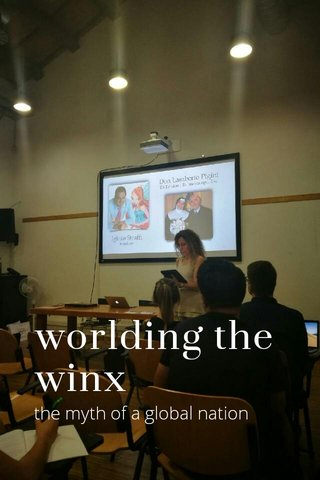 worlding the winx the myth of a global nation