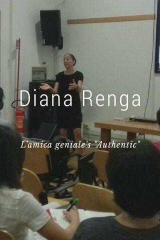 "Diana Renga L'amica geniale's ""Authentic"" Stardom"