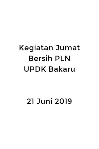 Kegiatan Jumat Bersih PLN UPDK Bakaru 21 Juni 2019