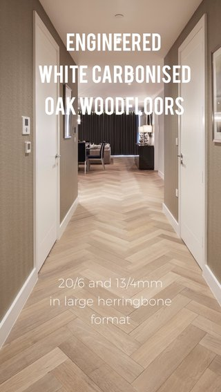 Engineered White Carbonised Oak Woodfloors 20/6 and 13/4mm in large herringbone format