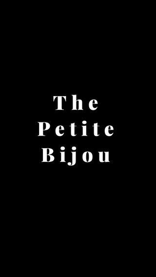 The Petite Bijou