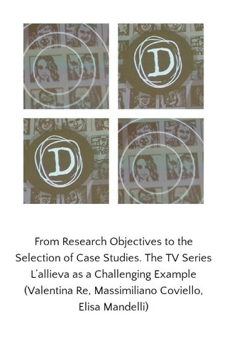 From Research Objectives to the Selection of Case Studies. The TV Series L'allieva as a Challenging Example (Valentina Re, Massimiliano Coviello, Elisa Mandelli)
