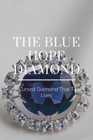 THE BLUE HOPE DIAMOND The Cursed Diamond That Takes Lives