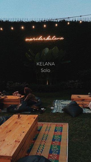KELANA Solo